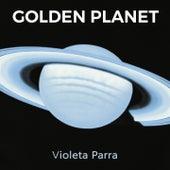Golden Planet by Violeta Parra