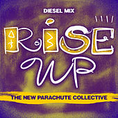 Rise Up (Diesel Mix) von The New Parachute Collective