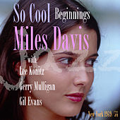 So Cool - Beginnings von Miles Davis