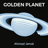 Golden Planet von Ahmad Jamal