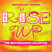 Rise Up (Anniversary Version) von The New Parachute Collective