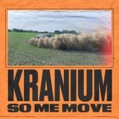 So Me Move von Kranium