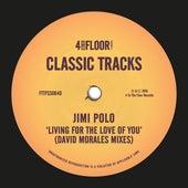 Living For The Love Of You (David Morales Mixes) de Jimi Polo