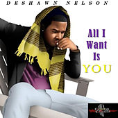All I Want Is You de Deshawn Nelson