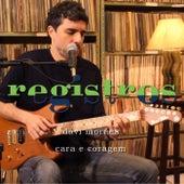 Registros: Cara e Coragem de Davi Moraes