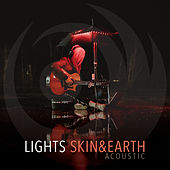 Skin&Earth Acoustic by LIGHTS