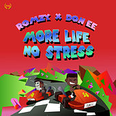 More Life No Stress von Romzy