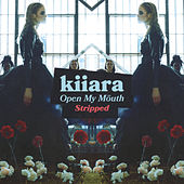 Open My Mouth (Stripped) by Kiiara