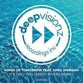 It's Only You (feat. April Morgan) (Sandy Rivera Remix) von Kings Of Tomorrow