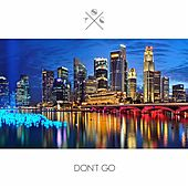 Don't Go by O.T.C.