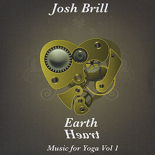 Earth Heart:  Music for Yoga, Vol 1 by Josh Brill