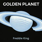 Golden Planet by Freddie King