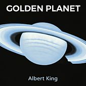 Golden Planet by Albert King