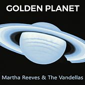 Golden Planet von Martha and the Vandellas