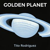 Golden Planet by Tito Rodriguez
