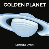Golden Planet by Loretta Lynn