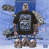 Respect the Old Ways by Big Sanch