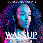 Wassup by Dimples