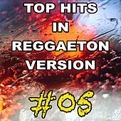 Top Hits in Reggaeton Version, Vol. 5 by Reggaeboot