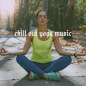 Chill Out Yoga Music de Various Artists