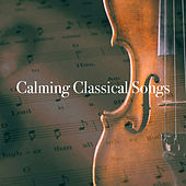 Calming Classical Songs by Various Artists