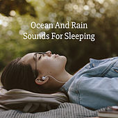 Ocean And Rain Sounds For Sleeping by Various Artists