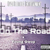 On the Road by Young Gwop