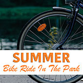 Summer Bike Ride In The Park by Various Artists