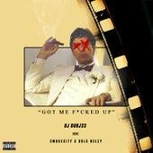 Got Me F*Cked Up von Djdubj23