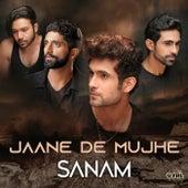 Jaane De Mujhe by Sanam
