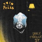 Dance Through It de Twin Peaks