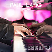 Paul Lang Plays Best Of The 80's by Paul Lang