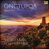 Öngtupqa: Sacred Music of the Hopi Tribe by Gary Stroutsos