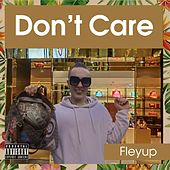 Don't Care by Fleyup