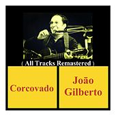 Corcovado (All Tracks Remastered) von João Gilberto