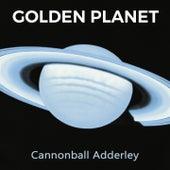 Golden Planet von Cannonball Adderley