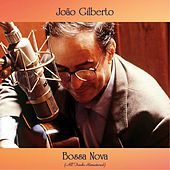 Bossa Nova (All Tracks Remastered) von João Gilberto