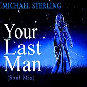 Your Last Man (Soul Mix) by Michael Sterling