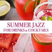 Summer Jazz For Drinks & Cocktails by Various Artists
