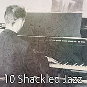 10 Shackled Jazz by Bar Lounge