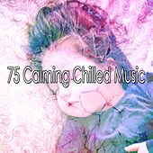 75 Calming Chilled Music by Ocean Sounds Collection (1)