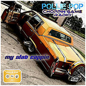 My Slab Cappin by Pollie Pop