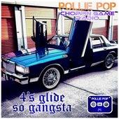 4's Glide So Gangasta by Pollie Pop