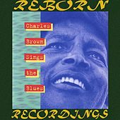 Sings the Blues (HD Remastered) von Charles Brown