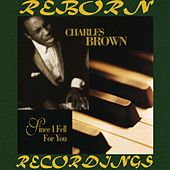 Since I Fell for You (HD Remastered) de Charles Brown