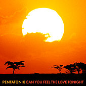 Can You Feel the Love Tonight von Pentatonix