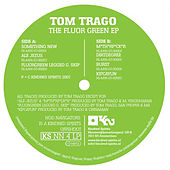 The Fluor Green EP by Tom Trago