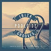 Ibiza Poolside Grooves, Vol. 10 von Various Artists