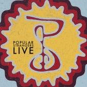Popular Strangers - Live by Popular Strangers