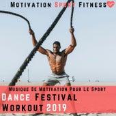 Dance Festival Workout 2019 (Musique De Motivation Pour Le Sport & Fitness) by Motivation Sport Fitness
